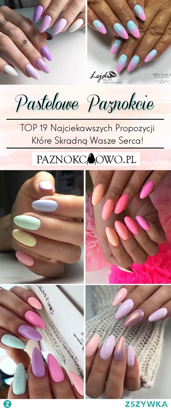 Pastelowe Paznokcie w 19 Wariantach – TOP Najciekawsze Propozycje Które Skradną Wasze Serca!