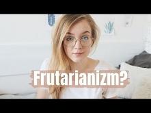 Frutarianizm i dieta surowa...