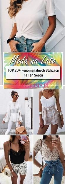 Moda na Lato – TOP 20+ Feno...