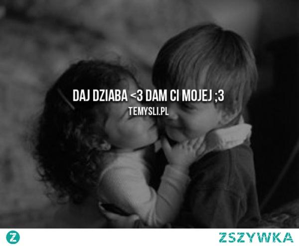 No wez, daj dziaba;)    mojecytatki.pl/    #love #sweet #slodziaki #polishboy #polishgirl :)