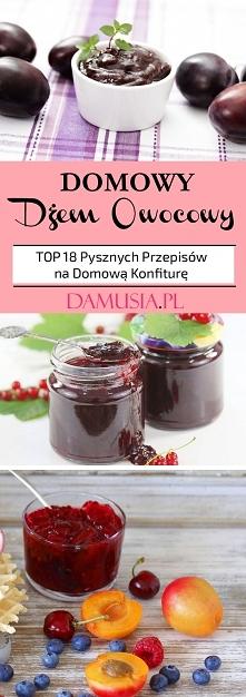 Domowy Dżem Owocowy – TOP 18 Pysznych Przepisów na Domową Konfiturę