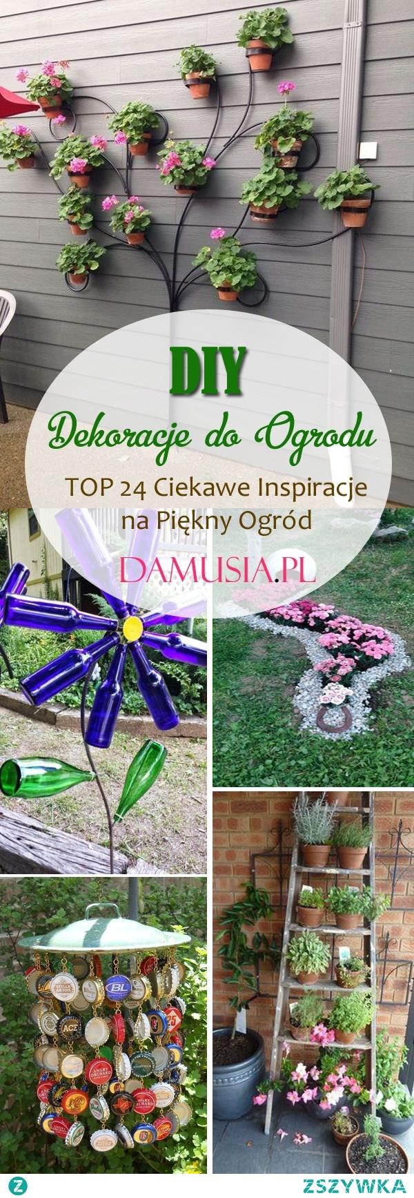 Diy Dekoracje do Ogrodu – TOP 24 Ciekawe Inspiracje i Pomysły na Piękny Ogród