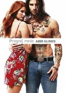 Abbi Glines - Pragnij mnie ...