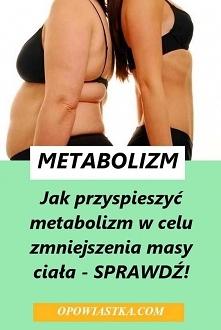 Jak przyspieszyć metabolizm...