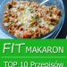 Fit Makaron – TOP 10 Przepi...