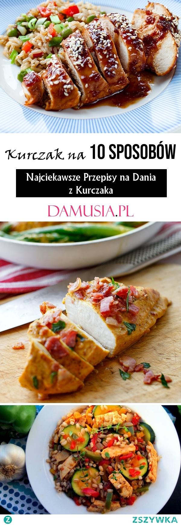 Kurczak na 10 Sposobów – Najciekawsze Przepisy na Dania z Kurczaka