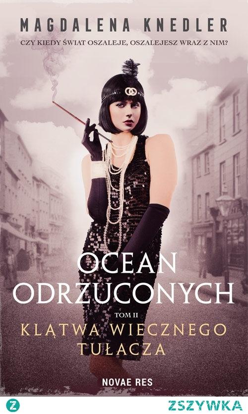 """Ocean odrzuconych - Magdalena Knedler - Tom II """"Klątwa wiecznego tułacza"""""""