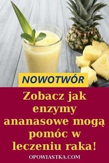 Zobacz jak enzymy ananasowe...