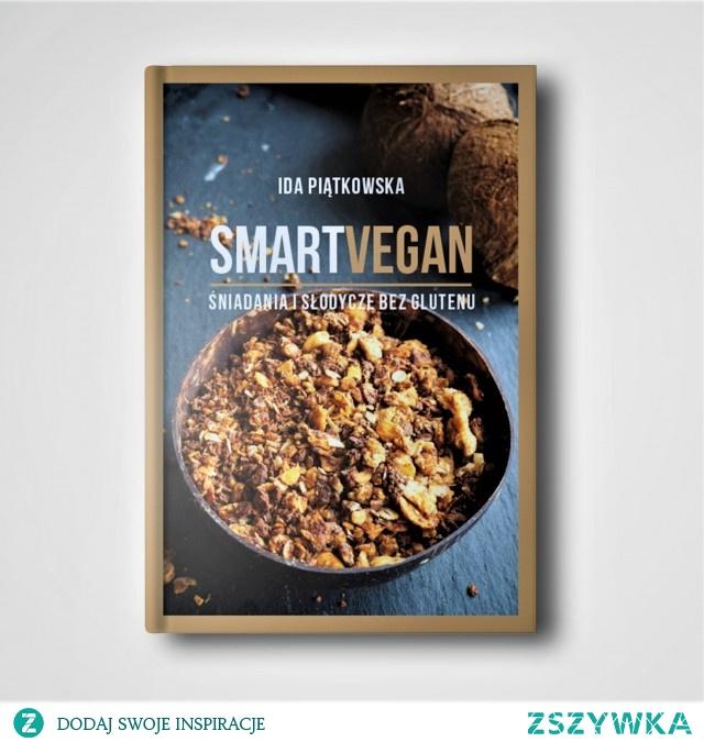 Ebook SMART VEGAN Śniadania i słodycze bez glutenu
