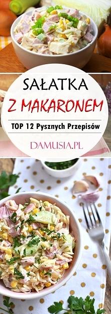 Sałatka z Makaronem – TOP 12 Pysznych Przepisów Które Musicie Wypróbować!