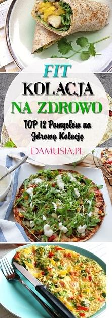 Fit Kolacja: TOP 12 Przepis...