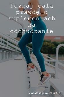 Czy suplementy odchudzające działają? Sprawdź na blogu  designyyourdiet.pl lu...