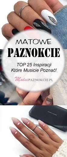 Matowe Paznokcie – TOP 25 N...