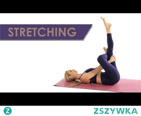 Stretching - Rozciąganie Całego Ciała