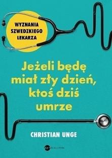 """""""Sylwester miał tylko dziewiętnaście lat, kiedy umarł na moich rękach. To mój błąd był przyczyną jego śmierci"""".  Młody szwedzki lekarz, Christian Unge, po ukończeniu prestiżowyc..."""