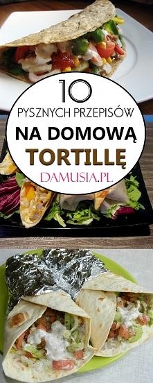 Domowa Tortilla – TOP 10 Najlepszych Przepisów Które Musicie Wypróbować!
