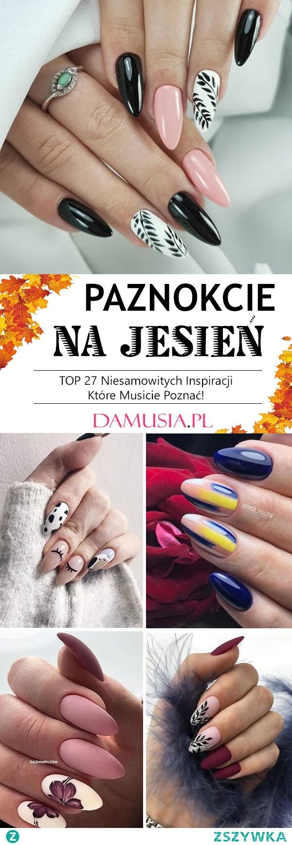 Modne Paznokcie na Jesień – TOP 27 Niesamowitych Inspiracji Które Musicie Poznać!