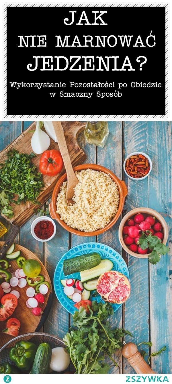 Jak Nie Marnować Jedzenia? Wykorzystanie Pozostałości po Obiedzie w Smaczny Sposób
