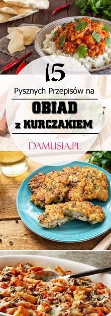 Obiad z Kurczakiem: TOP 15 Najlepszych Przepisów na Dania z Kurczaka