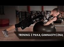 Trening z Piłką Gimnastyczn...