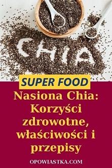 Nasiona Chia: Korzyści zdro...