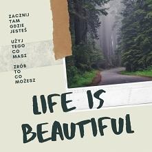 Życie jest piękne...