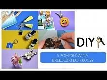 5 pomysłów DIY na breloczki...