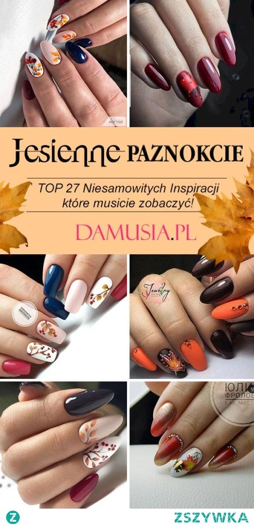 Manicure z Motywem Jesieni – TOP 27 Niesamowitych Inspiracji na Jesienne Paznokcie