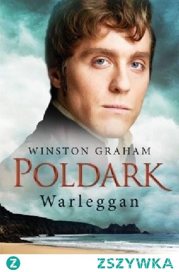 """Dziedzictwo rodu Poldarków - Tom IV """"Warleggan"""" - Winston Graham"""