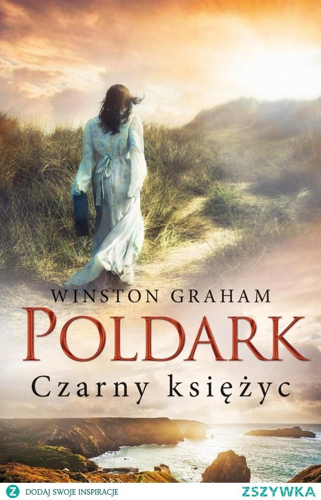 """Dziedzictwo rodu Poldarków - Tom   V """"Czarny księżyc"""" - Winston Graham"""