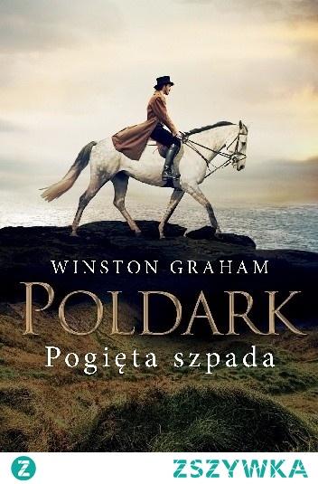 """Dziedzictwo rodu Poldarków - Tom XI """"Pogięta szpada"""" - Winston Graham"""