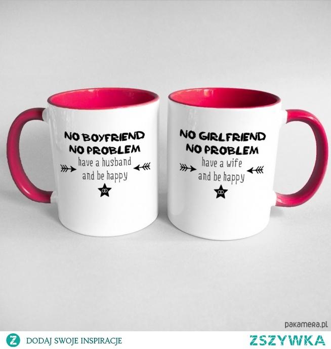 """Zestaw kubków dla pary z napisami """"No girlfriend, no problem. Have a wife and be happy"""""""" i """"No boyfriend, no problem. Have a husband and be happy"""""""