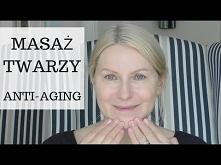 MASAŻ TWARZY ANTI-AGING: CO...