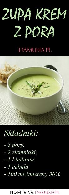Zupa Krem z Pora – Najlepsz...