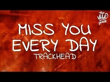 Trackhead - Miss You Every ...
