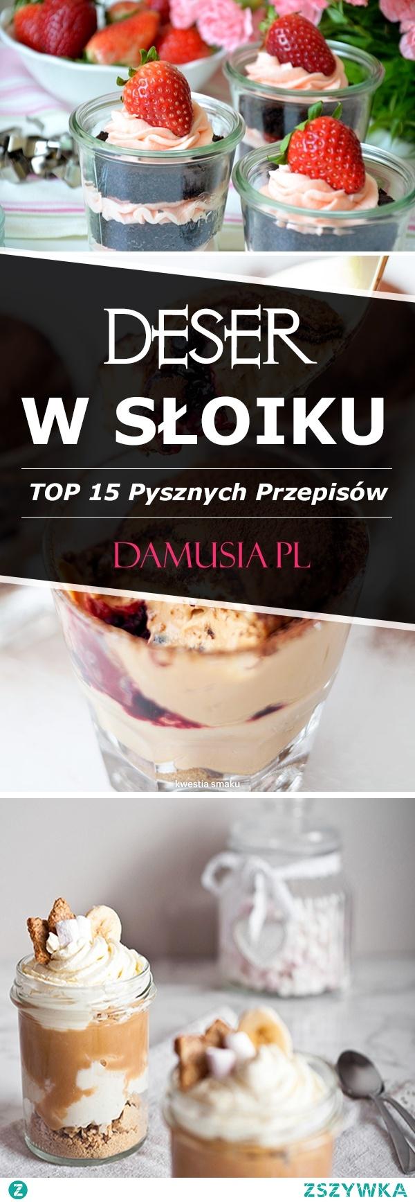 Deser w Słoiku – TOP 15 Pysznych Przepisów na Smaczny Domowy Deser