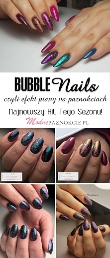 Bubble Nails czyli Efekt Pi...