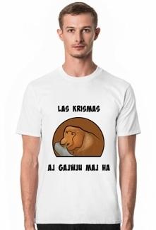 Koszulka laskrismas aj gajwju maj ha. Dla kogoś kto ciągle nie słyszy tekstów piosenek... albo tak sobie po prostu :)