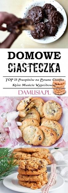 Domowe Ciasteczka – TOP 15 Przepisów na Pyszne Ciastka Które Musicie Wypróbować!
