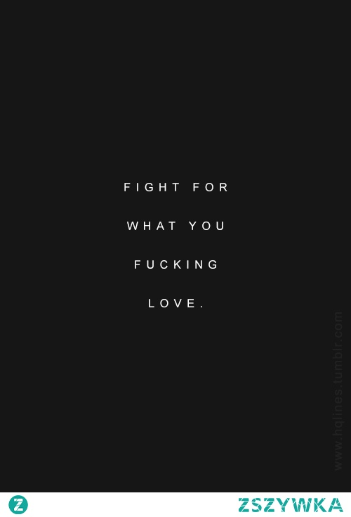 And don't stop fighting