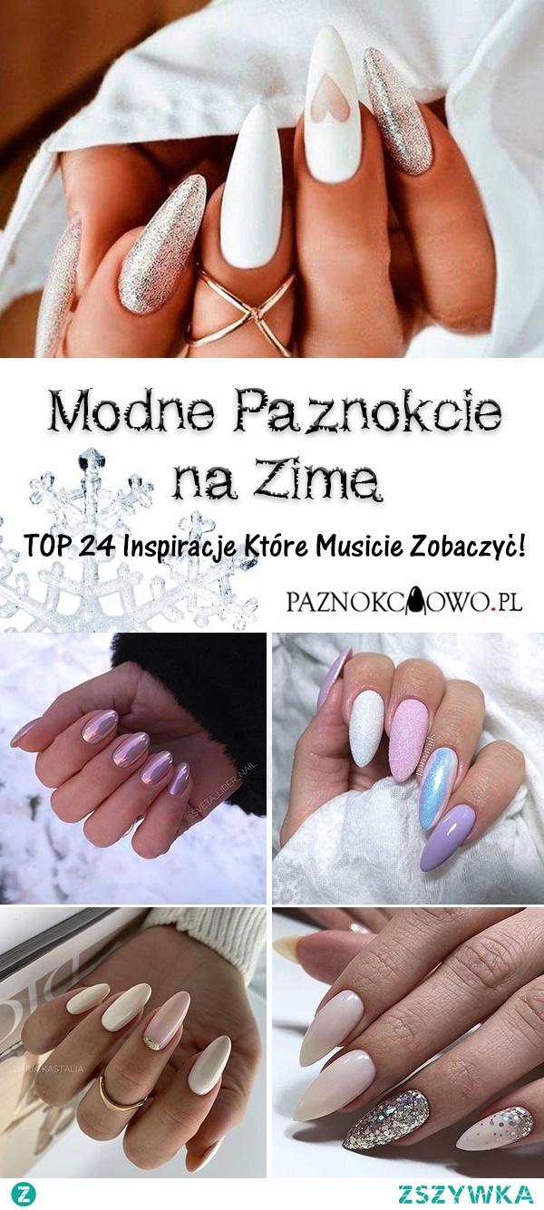 Modne Paznokcie na Zimę – TOP 24 Inspiracje Które Musicie Zobaczyć!