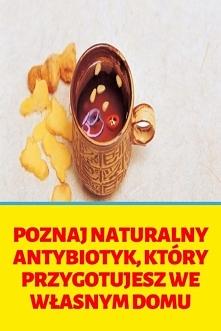 Poznaj naturalny antybiotyk...