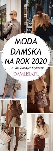 Moda Damska 2020 – TOP 20+ Modnych Stylizacji na Nowy Rok!