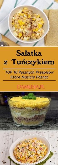 Najlepsza Sałatka z Tuńczykiem – TOP 10 Przepisów Które Musicie Poznać