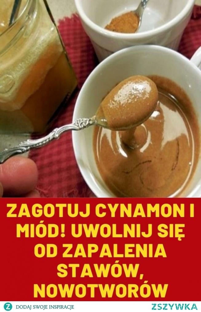 Zagotuj cynamon i miód! Uwolnij się od zapalenia stawów, nowotworów