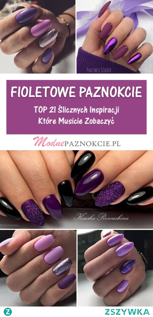 TOP 21 Ślicznych Inspiracji na Fioletowe Paznokcie