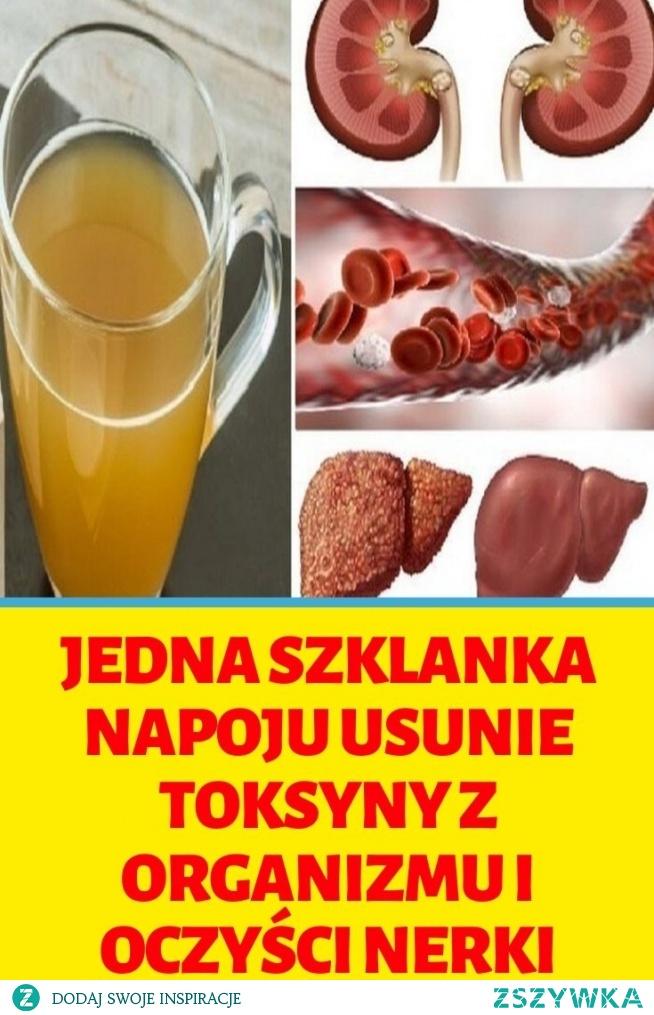 Jedna szklanka napoju usunie toksyny z organizmu i oczyści nerki