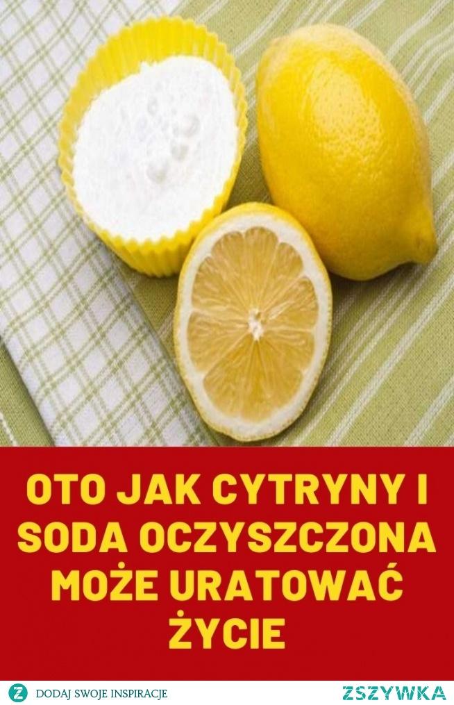 Oto jak cytryny i soda oczyszczona może uratować życie