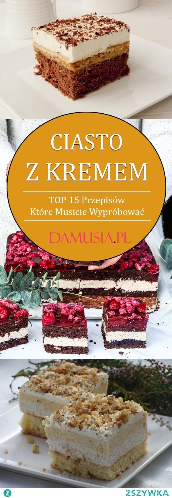 Pyszne Ciasto z Kremem – TOP 15 Przepisów Które Musicie Wypróbować