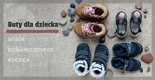 Buty dla dziecka jak wybrać...